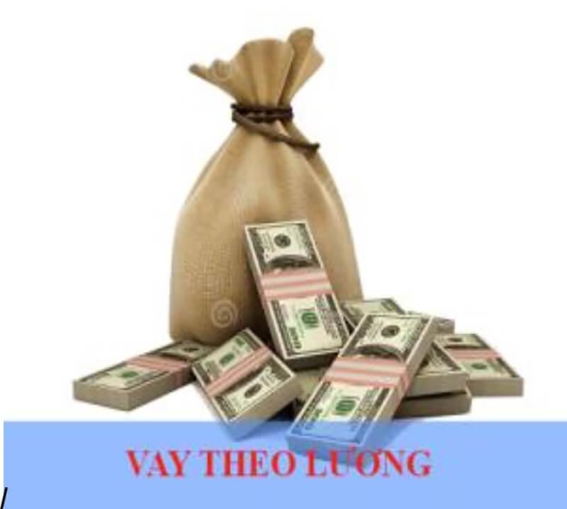 Vay tiền theo bảng lương và những điều hữu ích dành cho bạn