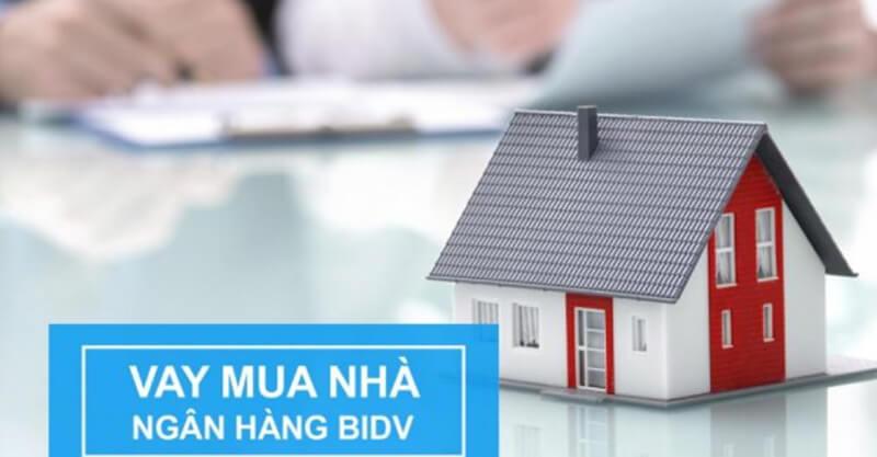 Vay tiền mua nhà ngân hàng BIDV